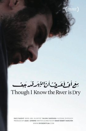 Kais Nashif in Though I Know the River is Dry.