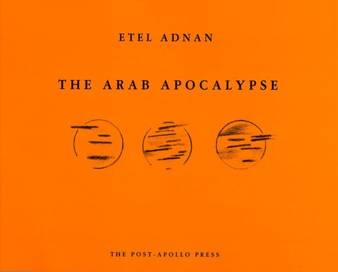 <p>Etel Adnan</p><p><em>The Arab Apocalypse</em></p><p>Poetry</p><p>First published in 1998, third printing</p><p>Cover drawing by Etel Adnan, book cover design by Simone Fattal</p><p>Courtesy of the artist</p>